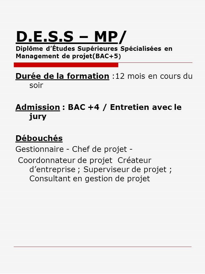 D.E.S.S – MP/ Diplôme d'Études Supérieures Spécialisées en Management de projet(BAC+5)