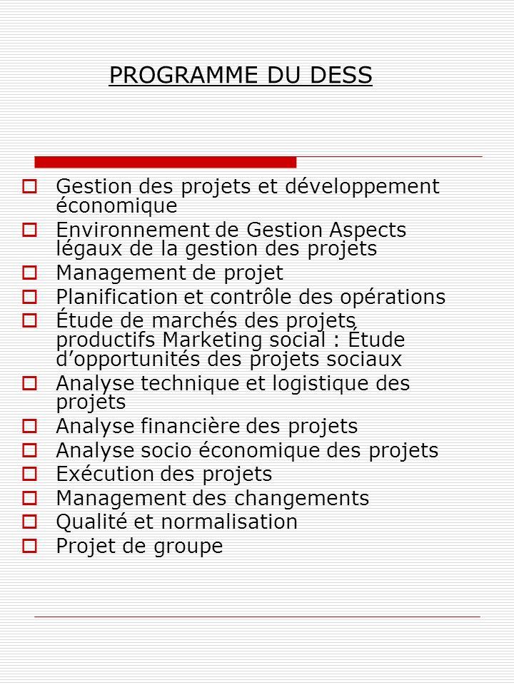 PROGRAMME DU DESS Gestion des projets et développement économique