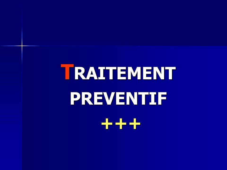 TRAITEMENT PREVENTIF +++