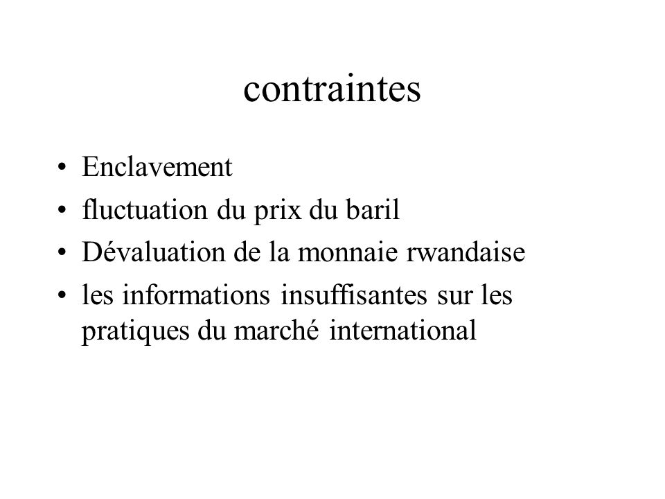 contraintes Enclavement fluctuation du prix du baril