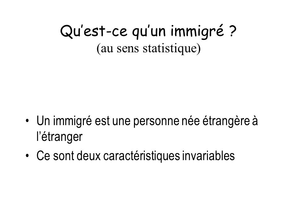 Qu'est-ce qu'un immigré (au sens statistique)