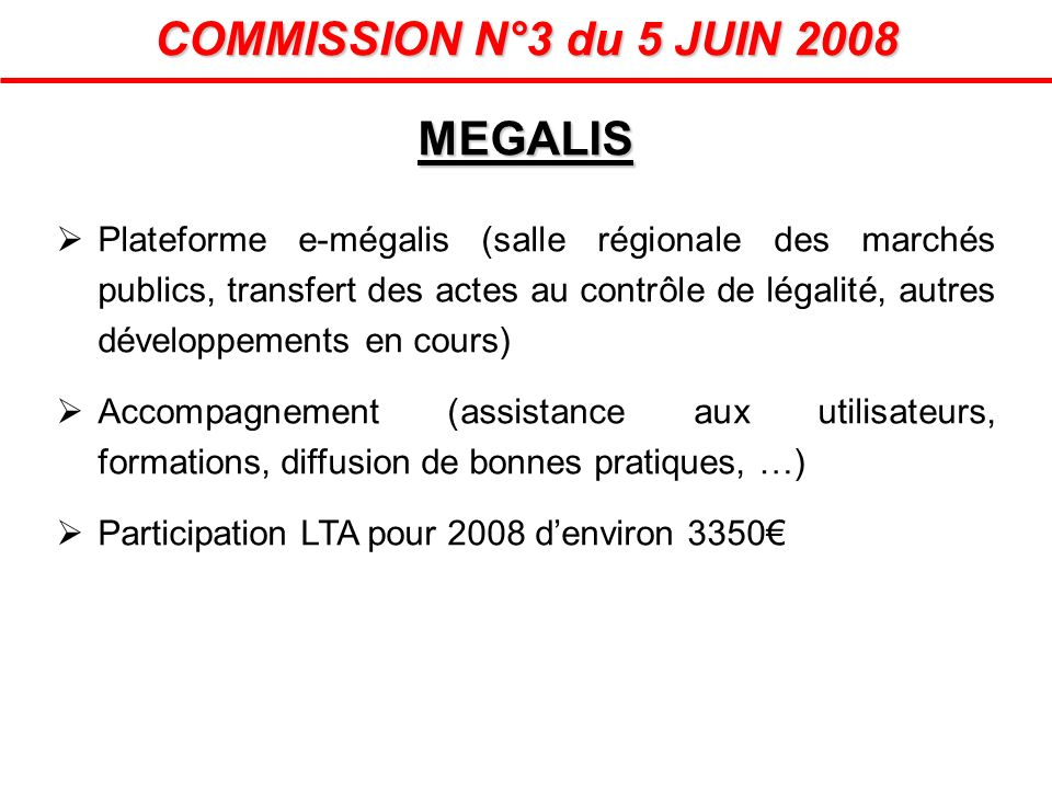 COMMISSION N°3 du 5 JUIN 2008 MEGALIS