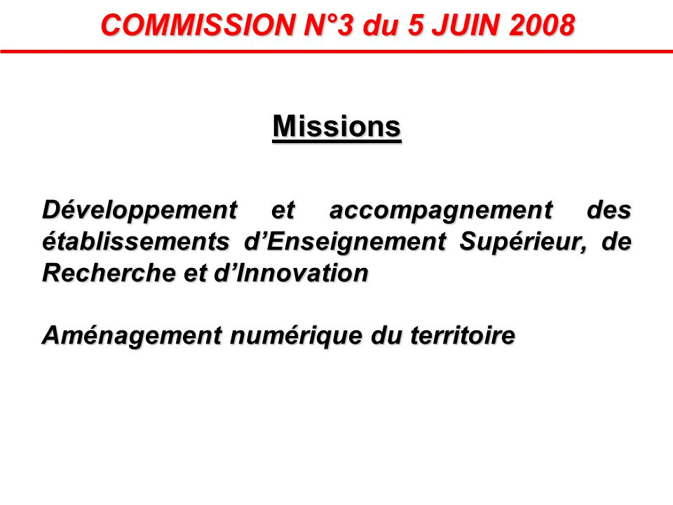 COMMISSION N°3 du 5 JUIN 2008 Missions