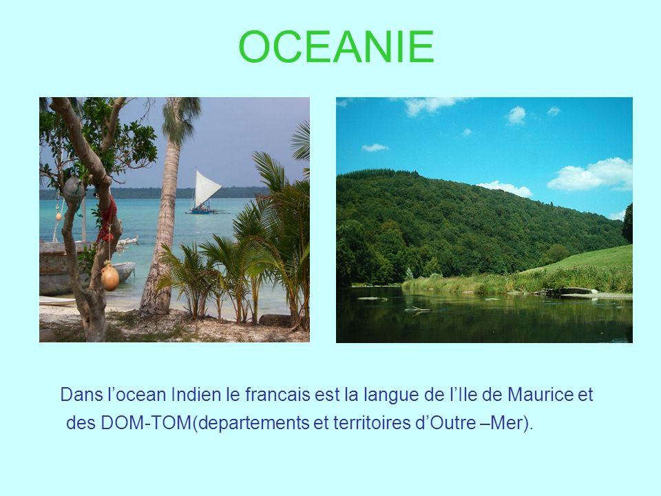 OCEANIE Dans l'ocean Indien le francais est la langue de l'Ile de Maurice et.