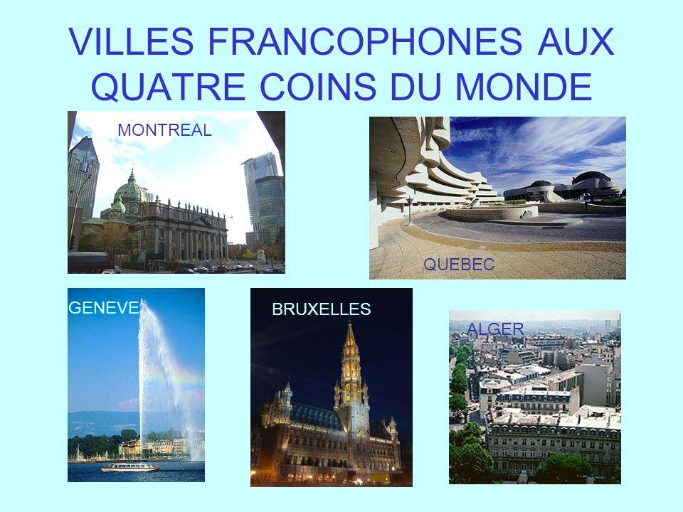 VILLES FRANCOPHONES AUX QUATRE COINS DU MONDE