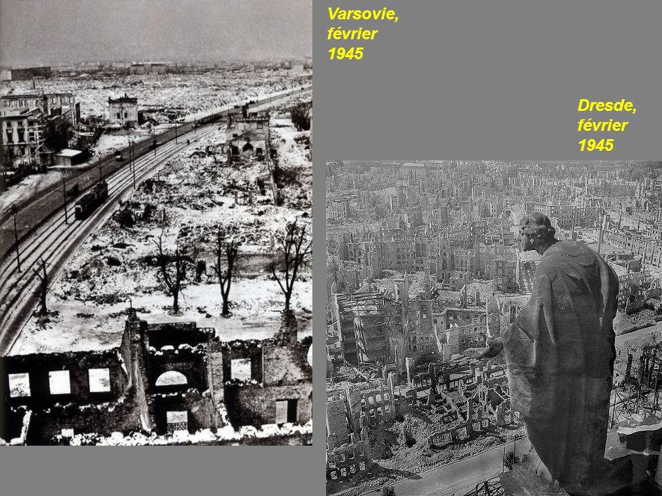 Varsovie, février 1945 Dresde, février 1945