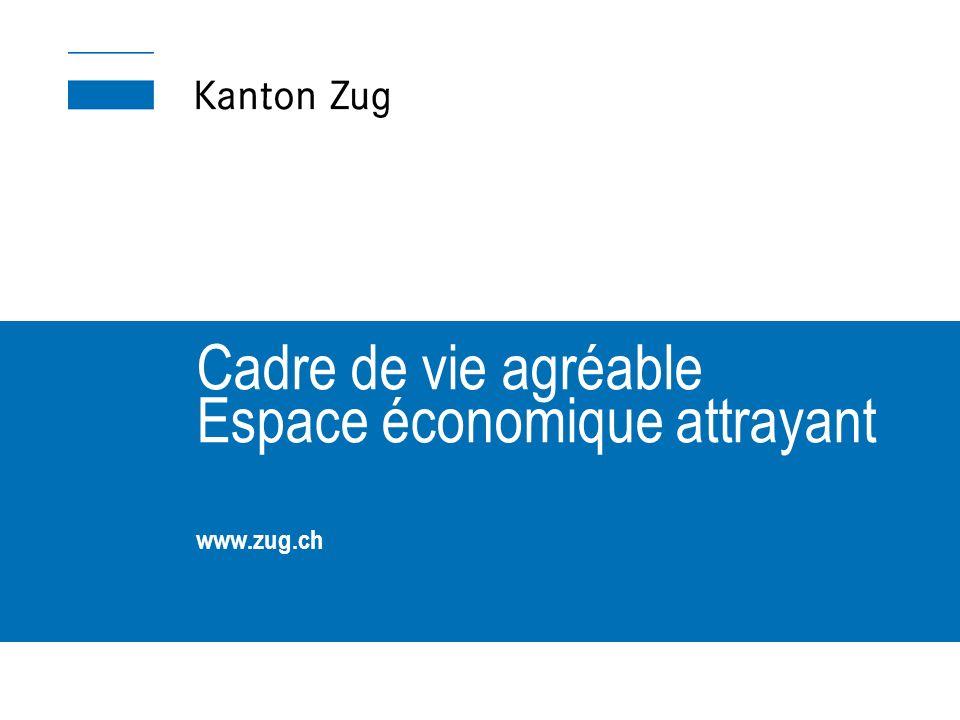 Cadre de vie agréable Espace économique attrayant www.zug.ch