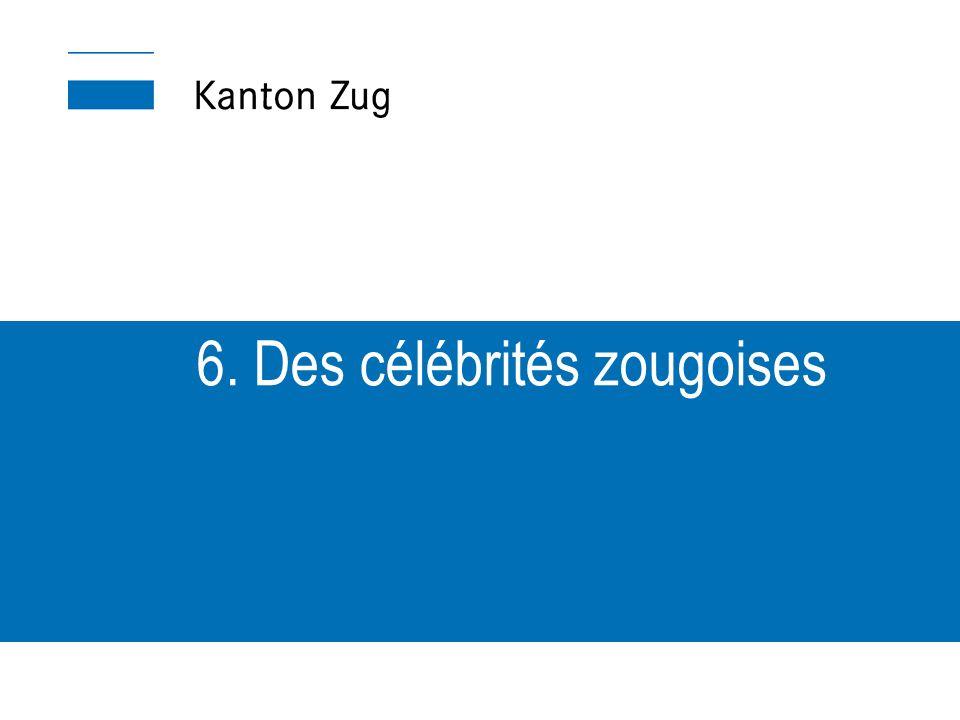 6. Des célébrités zougoises