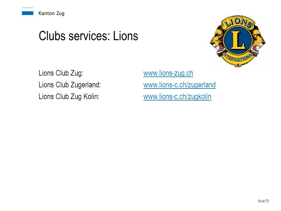 Clubs services: Lions Lions Club Zug: www.lions-zug.ch
