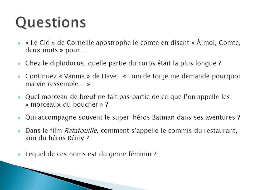 Questions « Le Cid » de Corneille apostrophe le comte en disant « À moi, Comte, deux mots » pour…