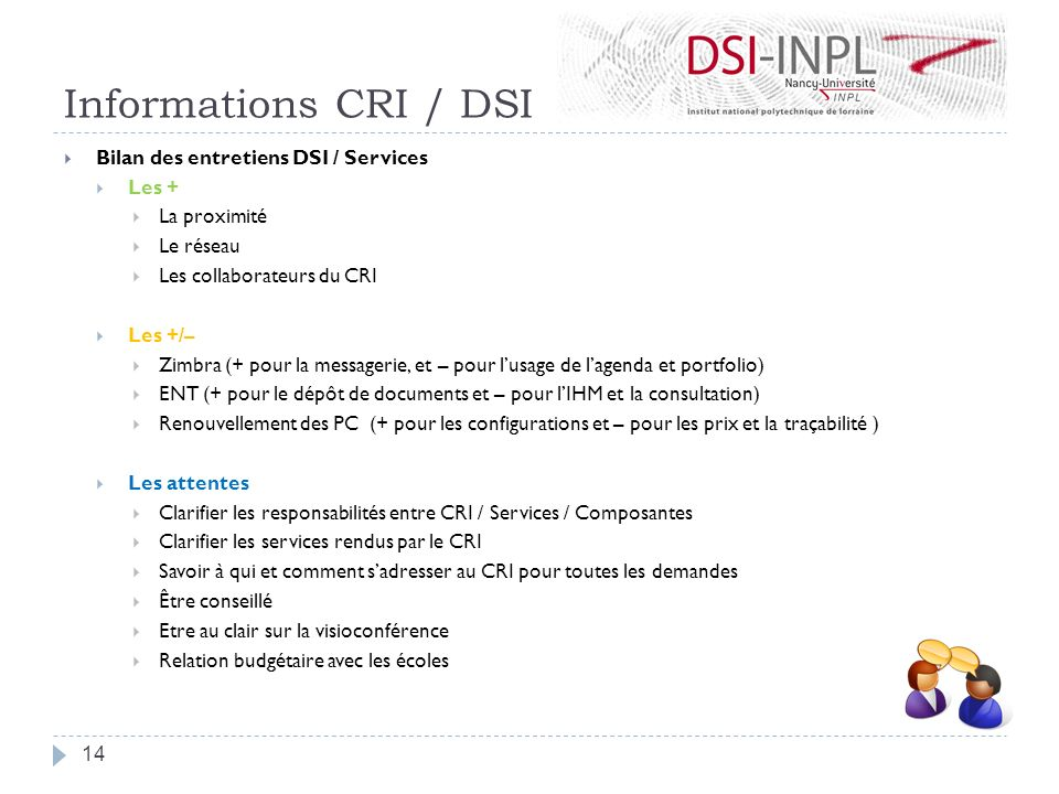 Informations CRI / DSI Bilan des entretiens DSI / Services Les +