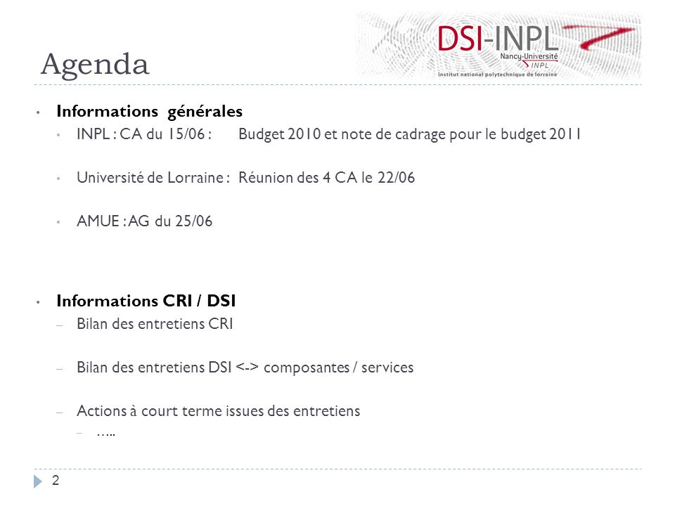 Agenda Informations générales Informations CRI / DSI