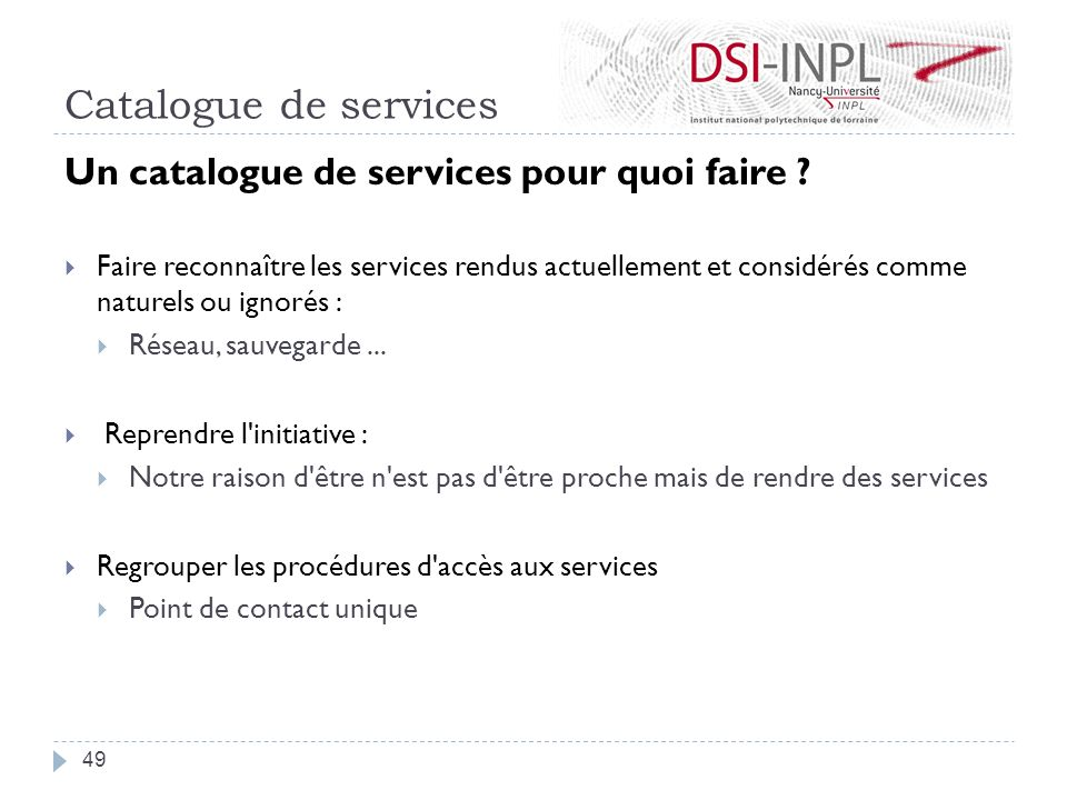 Catalogue de services Un catalogue de services pour quoi faire