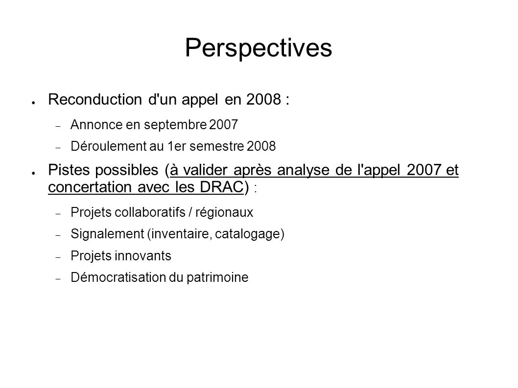 Perspectives Reconduction d un appel en 2008 :