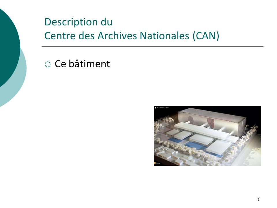 Description du Centre des Archives Nationales (CAN)