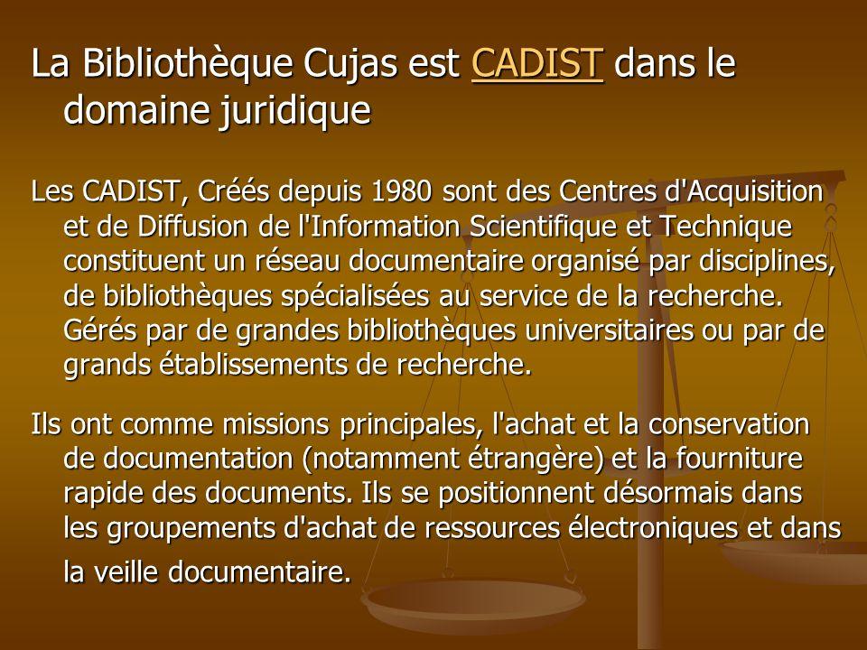La Bibliothèque Cujas est CADIST dans le domaine juridique