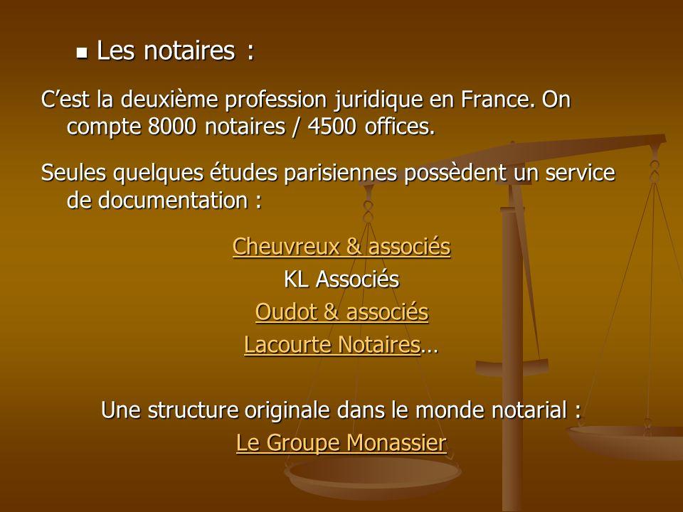 Une structure originale dans le monde notarial :