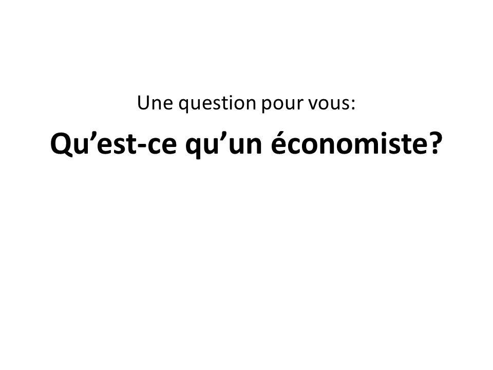 Qu'est-ce qu'un économiste