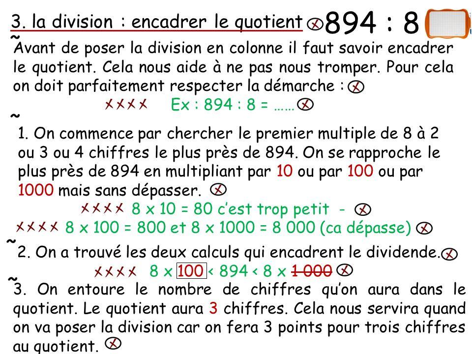 894 : 8 3. la division : encadrer le quotient