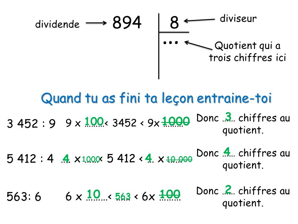 … 894 8 Quand tu as fini ta leçon entraine-toi 3 1000 3 452 : 9 4