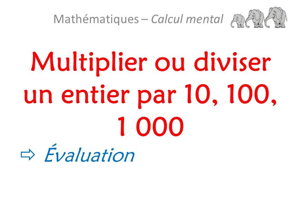 Multiplier ou diviser un entier par 10, 100, 1 000