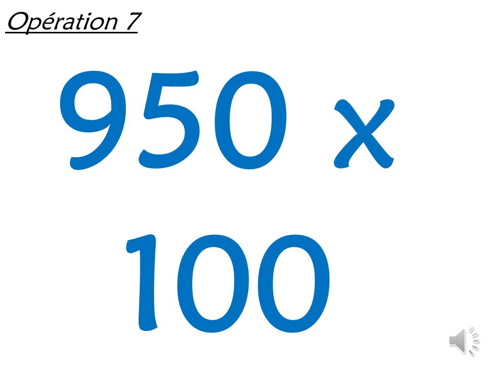Opération 7 950 x 100