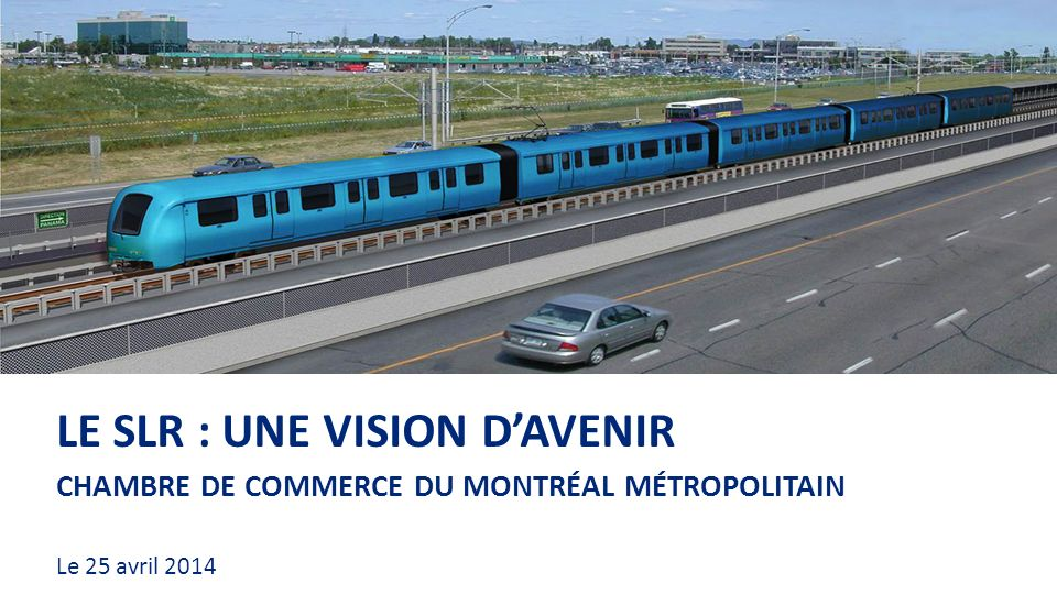 Le slr une vision d avenir ppt video online t l charger for Chambre de commerce du montreal metropolitain