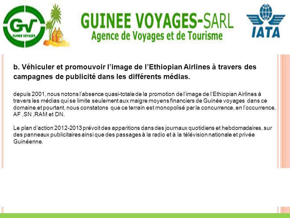 b. Véhiculer et promouvoir l'image de l'Ethiopian Airlines à travers des campagnes de publicité dans les différents médias.