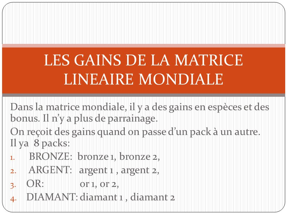 LES GAINS DE LA MATRICE LINEAIRE MONDIALE