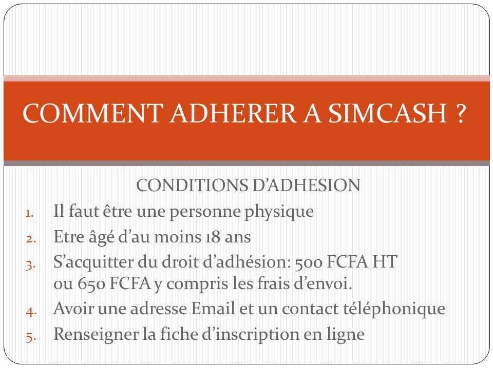 COMMENT ADHERER A SIMCASH
