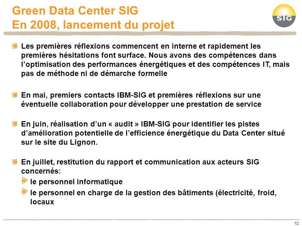 Green Data Center SIG En 2008, lancement du projet