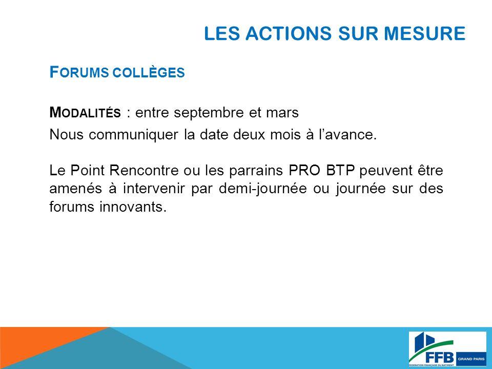 LES ACTIONS SUR MESURE Forums collèges