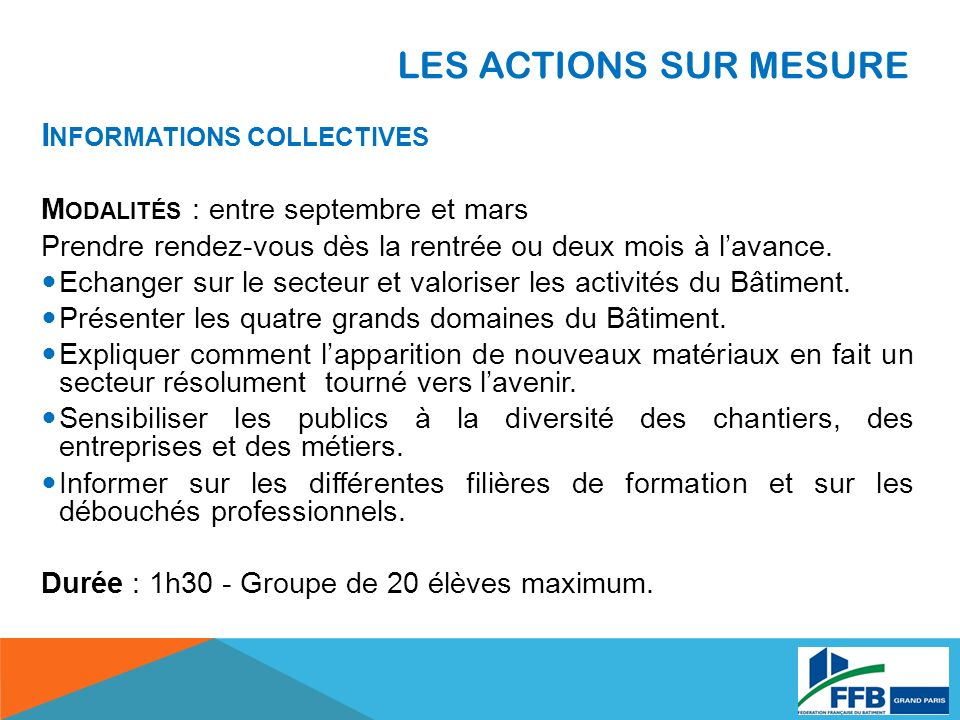 LES ACTIONS SUR MESURE Informations collectives