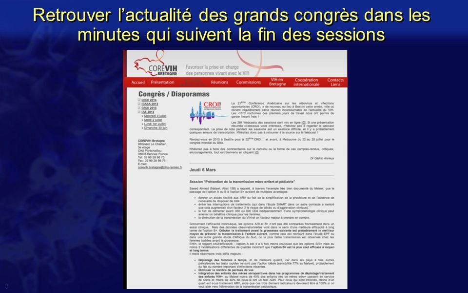 Retrouver l'actualité des grands congrès dans les minutes qui suivent la fin des sessions