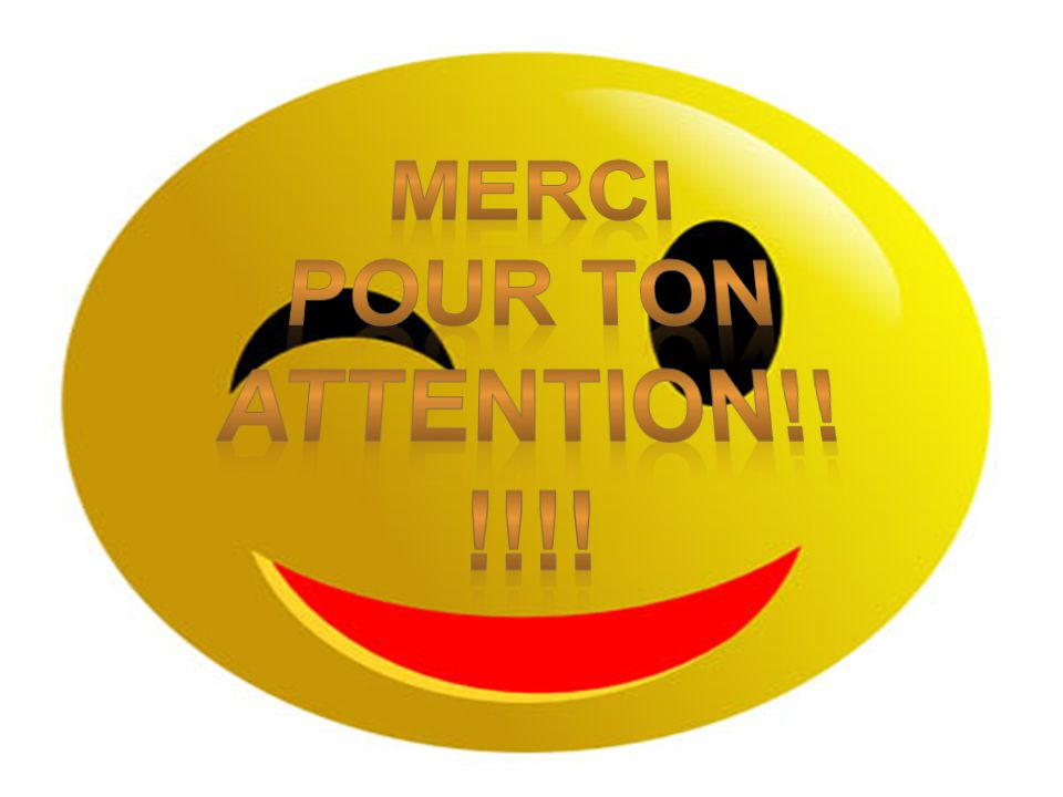 Merci pour ton attention!!!!!!