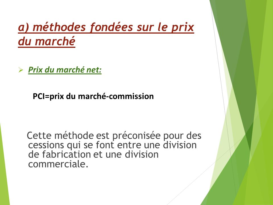 a) méthodes fondées sur le prix du marché