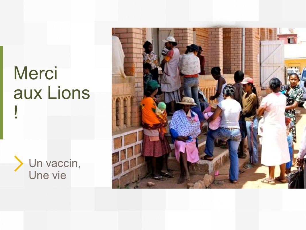 Merci aux Lions ! Un vaccin, Une vie