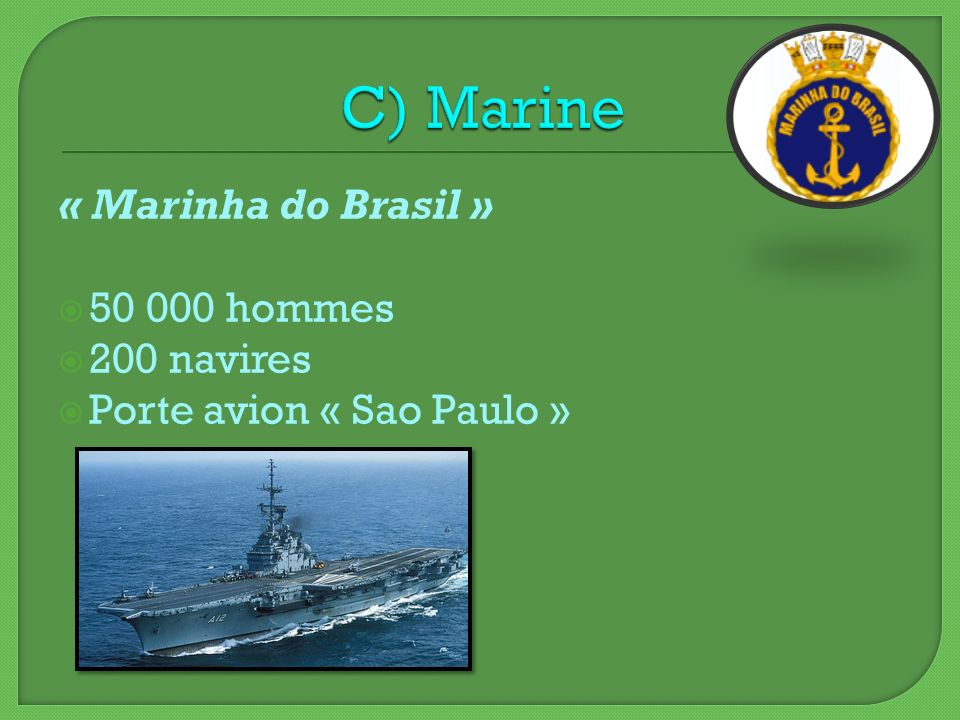 C) Marine « Marinha do Brasil » 50 000 hommes 200 navires