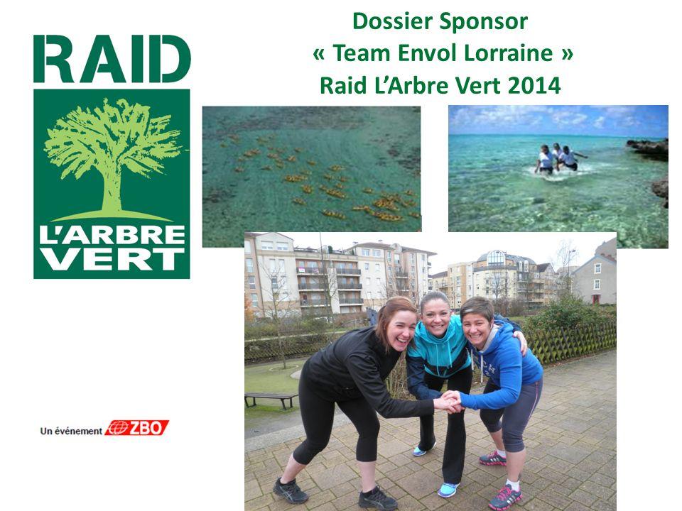 Dossier Sponsor « Team Envol Lorraine » Raid L'Arbre Vert 2014