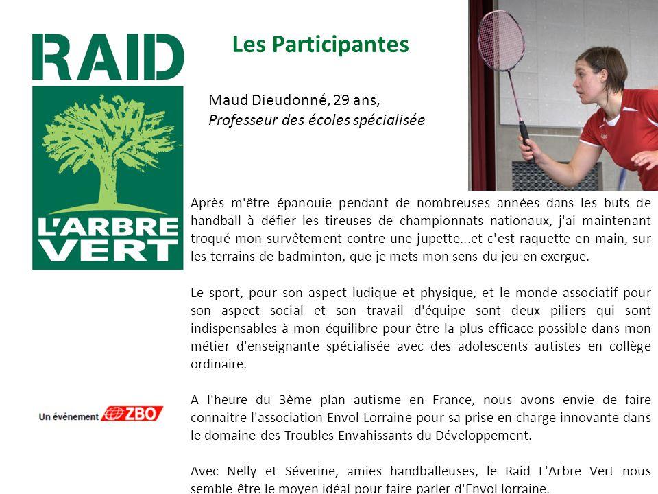 Les Participantes Maud Dieudonné, 29 ans,