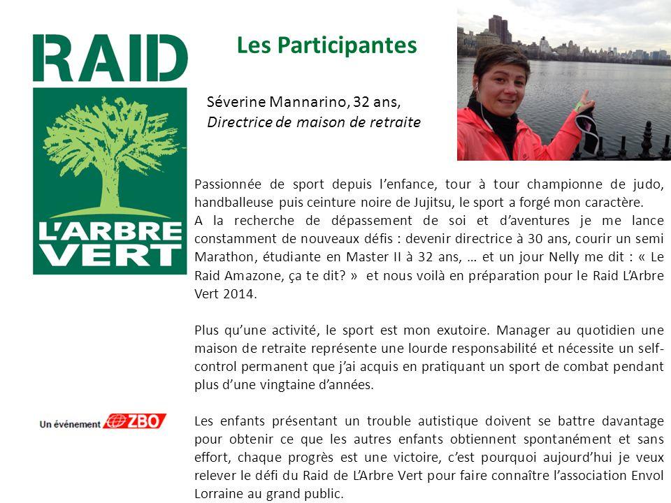 Les Participantes Séverine Mannarino, 32 ans,