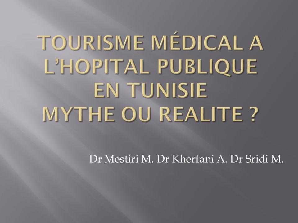 Tourisme médical a l'HOPITAL PUBLIQUE EN Tunisie MYTHE OU REALITE