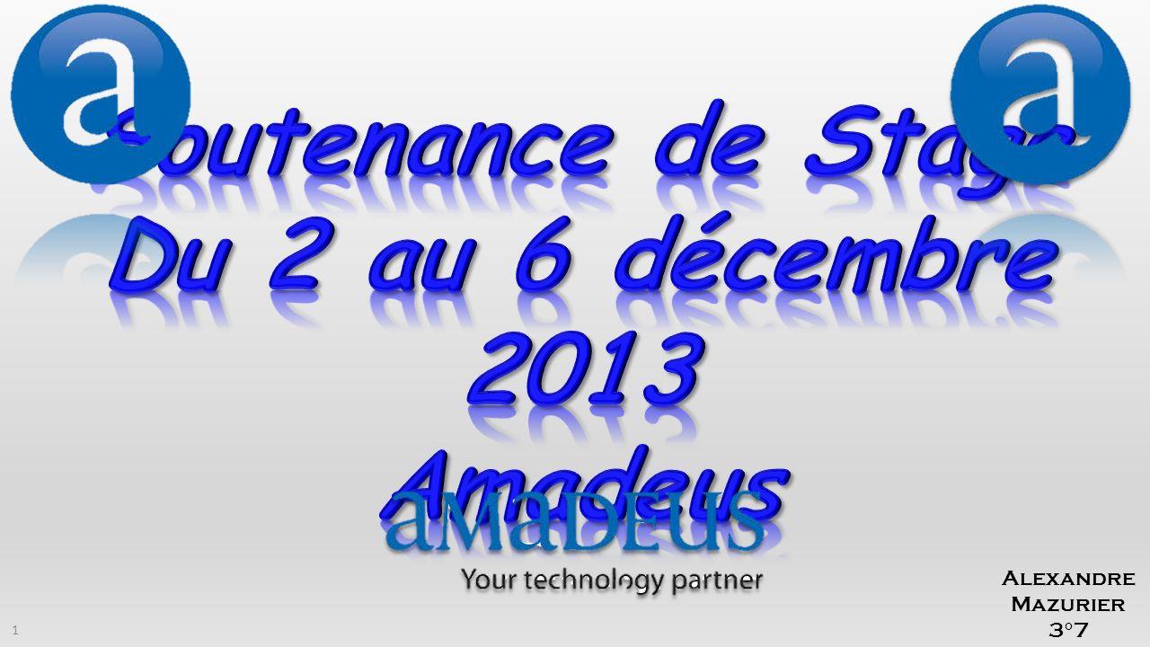 Soutenance de Stage Du 2 au 6 décembre 2013 Amadeus