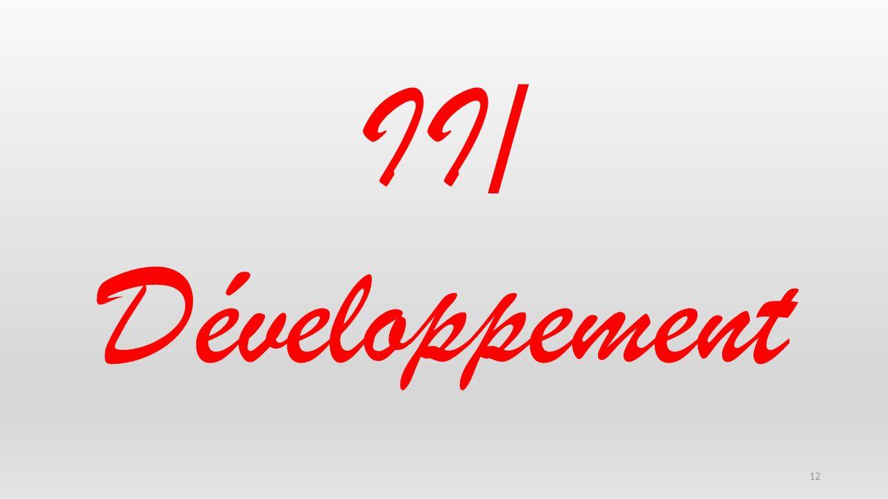 II/ Développement