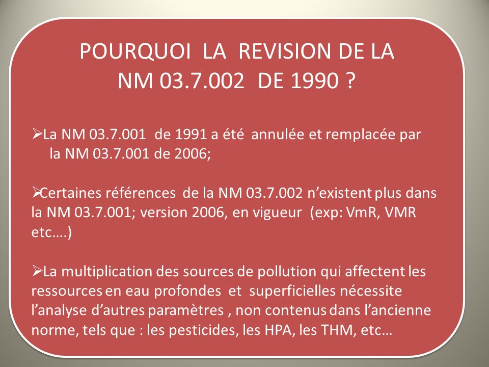POURQUOI LA REVISION DE LA NM 03.7.002 DE 1990