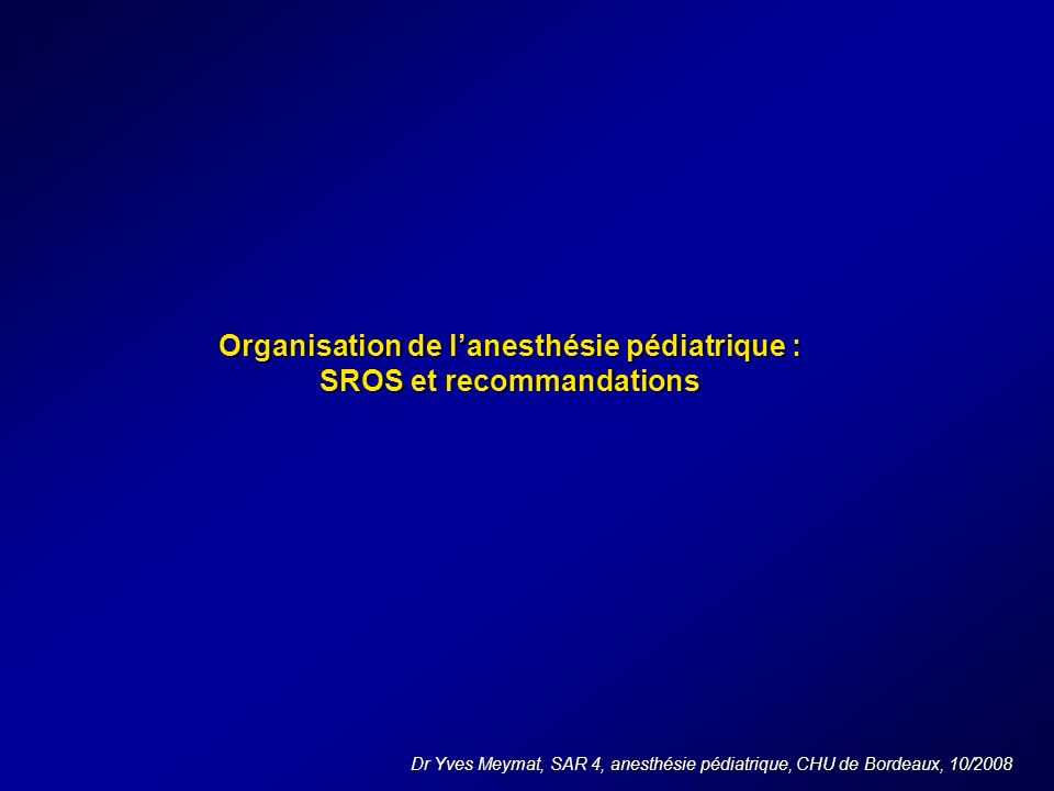 Organisation de l'anesthésie pédiatrique : SROS et recommandations