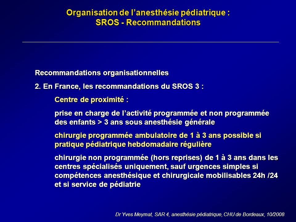 Organisation de l'anesthésie pédiatrique : SROS - Recommandations