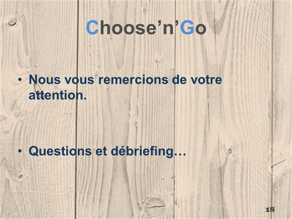 Choose'n'Go Nous vous remercions de votre attention.