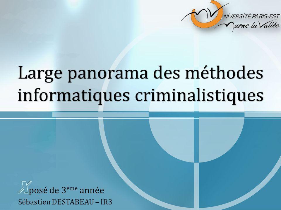 Large panorama des méthodes informatiques criminalistiques