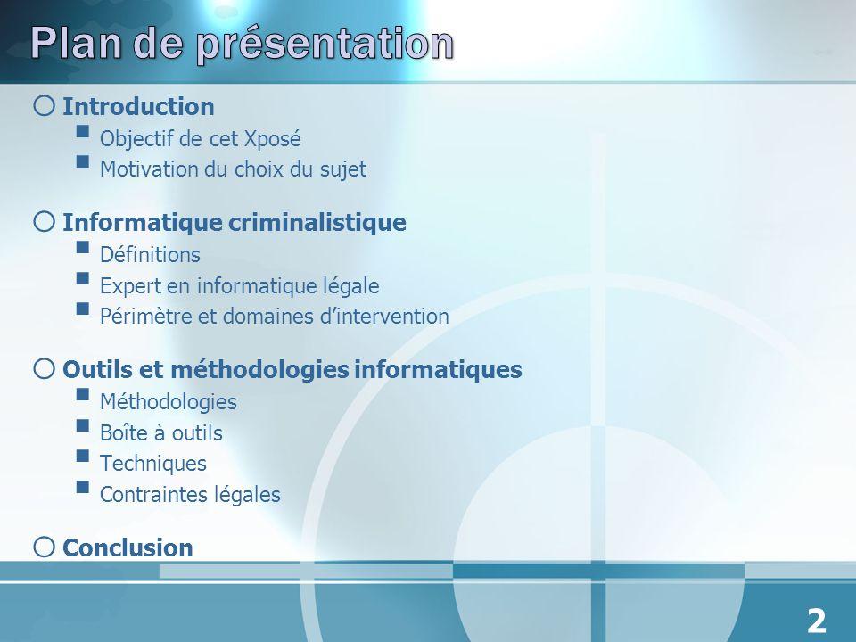 Plan de présentation Introduction Informatique criminalistique